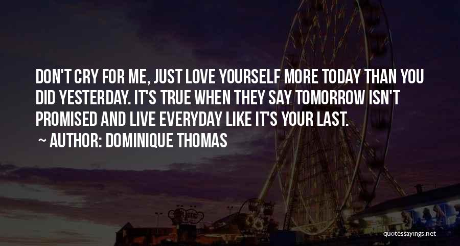 tomorrow isn promised quotes by dominique thomas