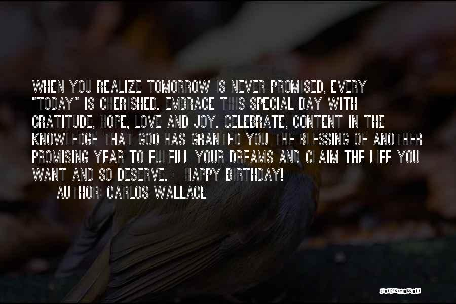 Tomorrow Never Promised Quotes By Carlos Wallace