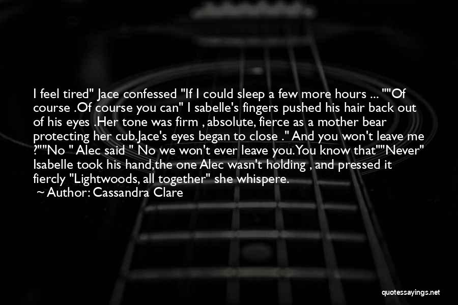 Tone Quotes By Cassandra Clare