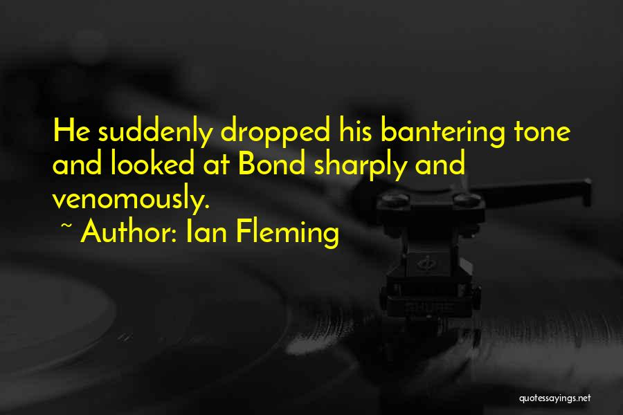 Tone Quotes By Ian Fleming