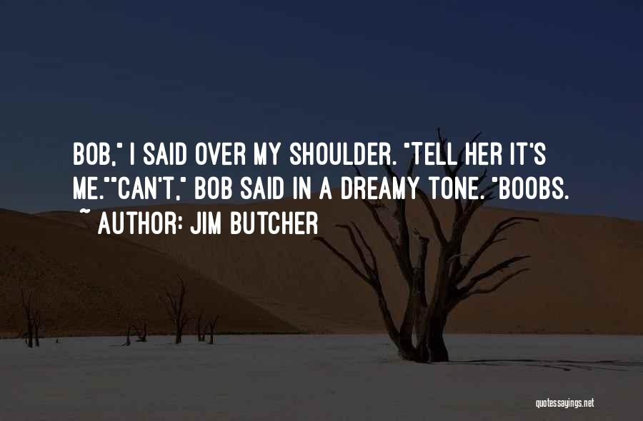 Tone Quotes By Jim Butcher