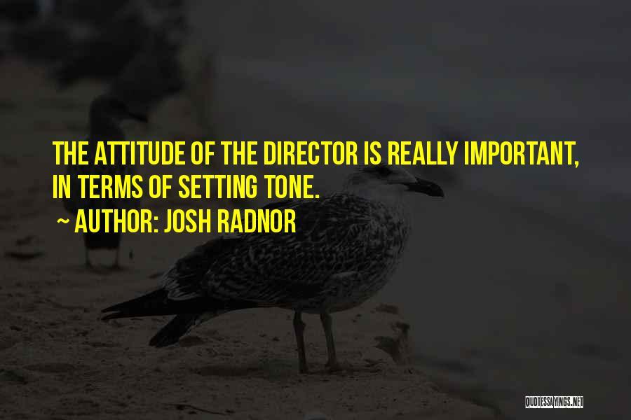 Tone Quotes By Josh Radnor