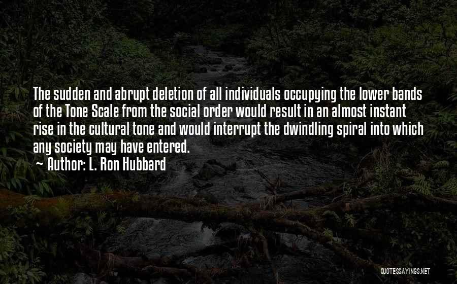 Tone Quotes By L. Ron Hubbard