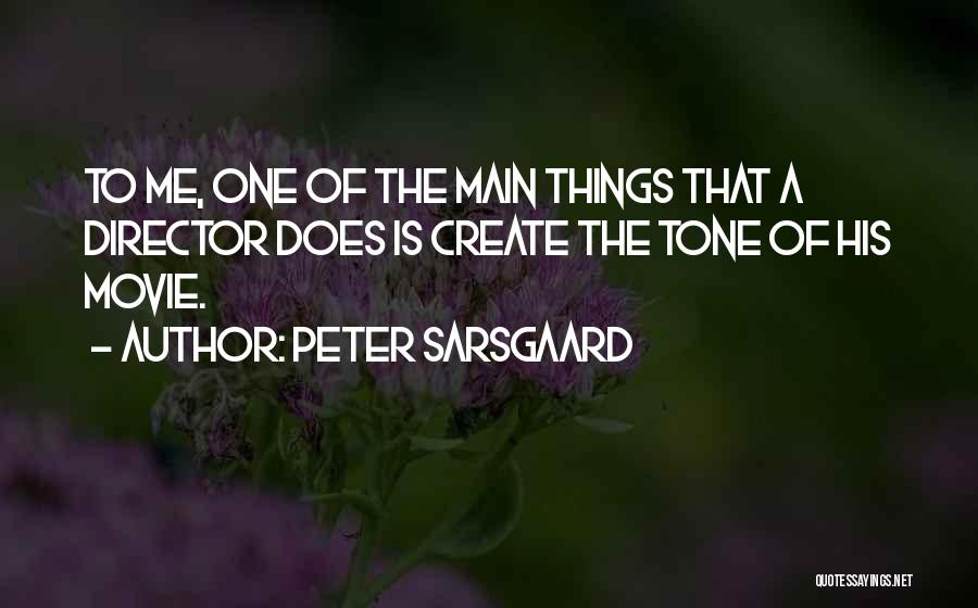 Tone Quotes By Peter Sarsgaard
