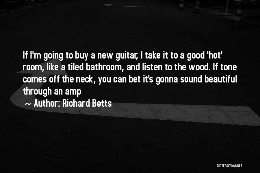 Tone Quotes By Richard Betts