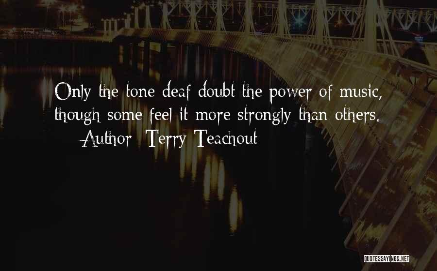 Tone Quotes By Terry Teachout
