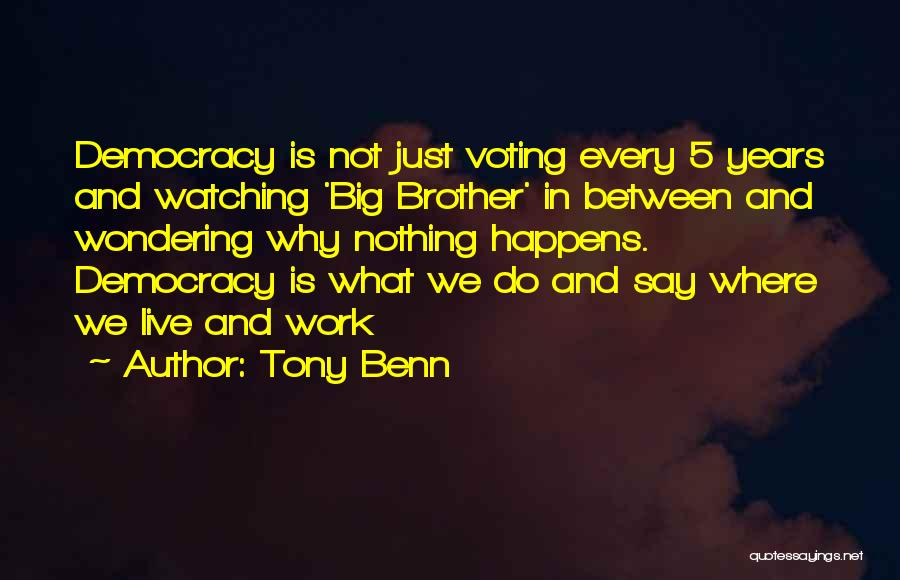 Tony Benn Quotes 1005479