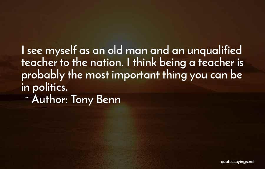 Tony Benn Quotes 1330416
