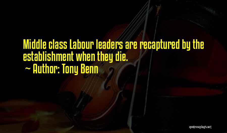 Tony Benn Quotes 1461713