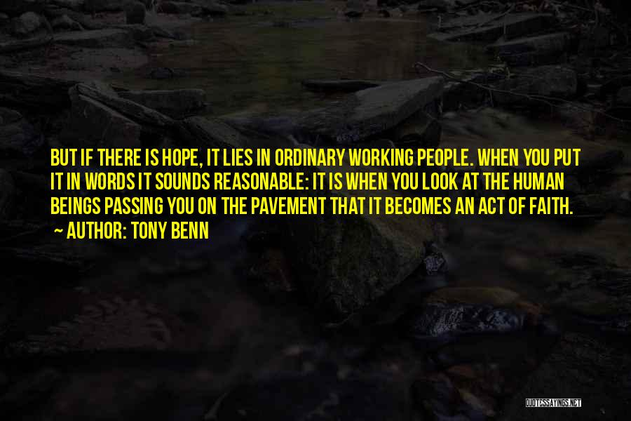 Tony Benn Quotes 1625099