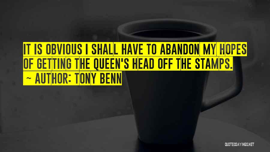 Tony Benn Quotes 1732925