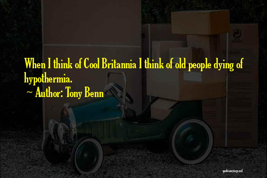 Tony Benn Quotes 1843855