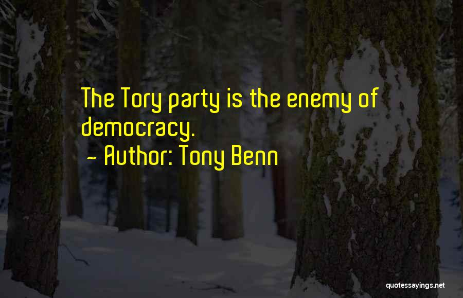 Tony Benn Quotes 1921309