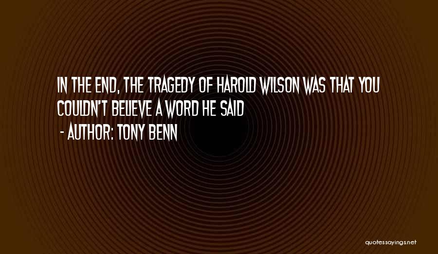 Tony Benn Quotes 2182082