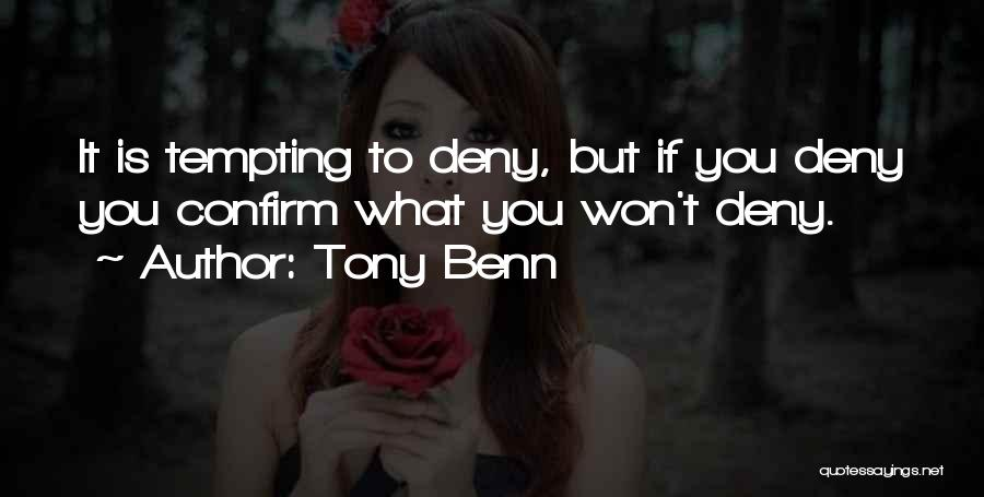 Tony Benn Quotes 875694