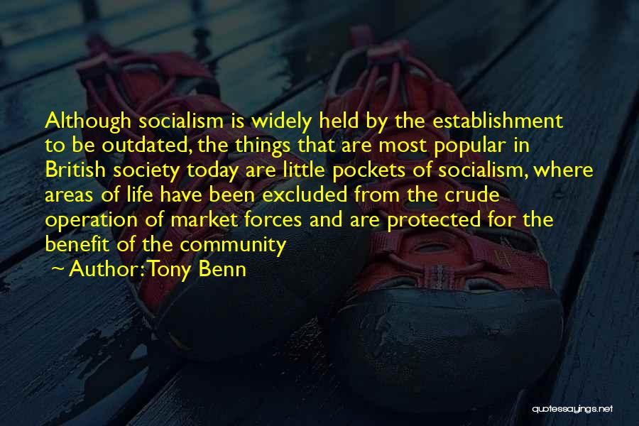 Tony Benn Quotes 888813