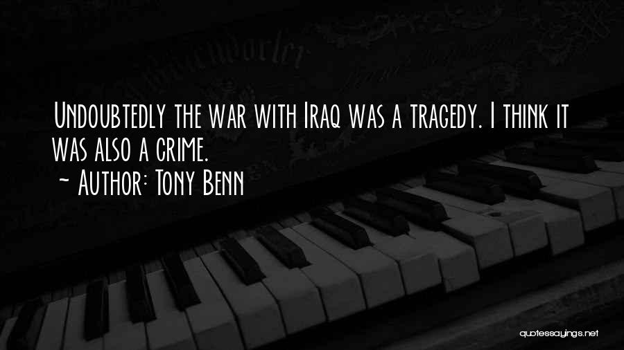 Tony Benn Quotes 916108
