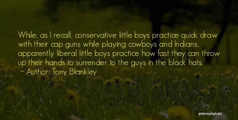 Tony Blankley Quotes 1227026