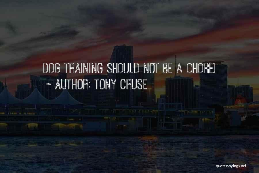 Tony Cruse Quotes 1733956