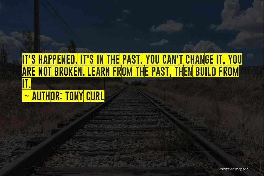 Tony Curl Quotes 1067282