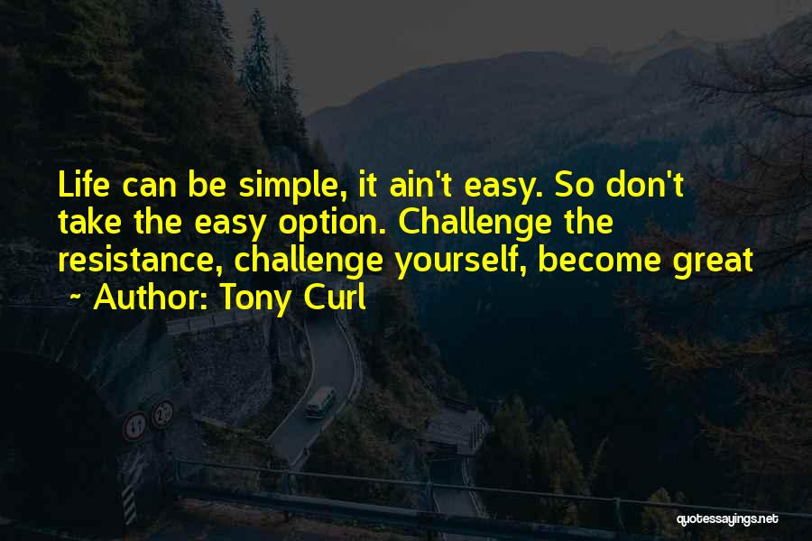 Tony Curl Quotes 1170640