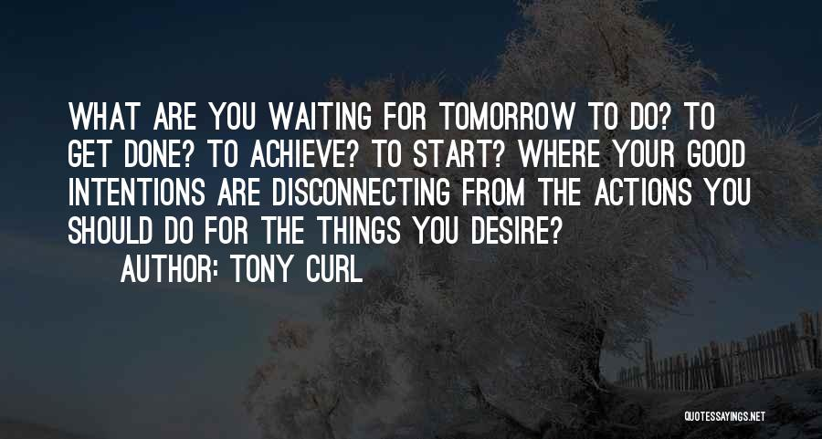 Tony Curl Quotes 1192863