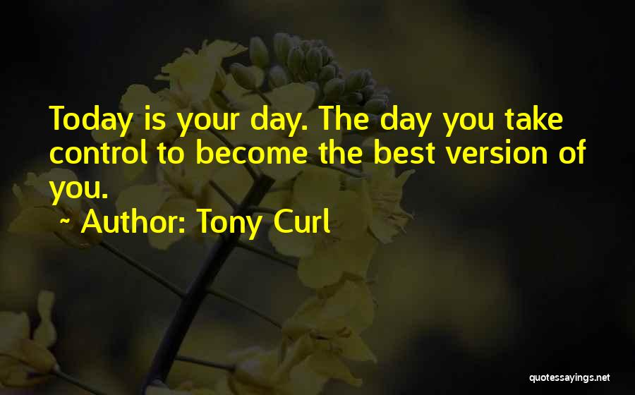 Tony Curl Quotes 1294616
