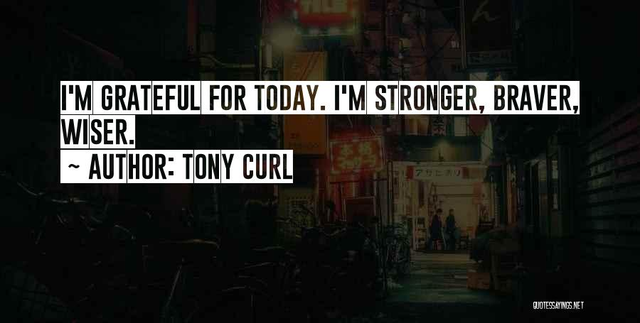 Tony Curl Quotes 1330473