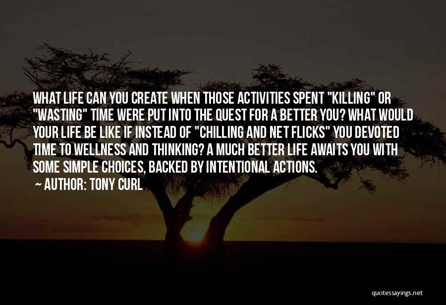 Tony Curl Quotes 1460845