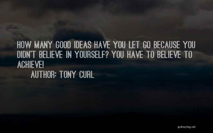 Tony Curl Quotes 1518551