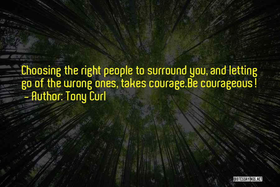 Tony Curl Quotes 1543920