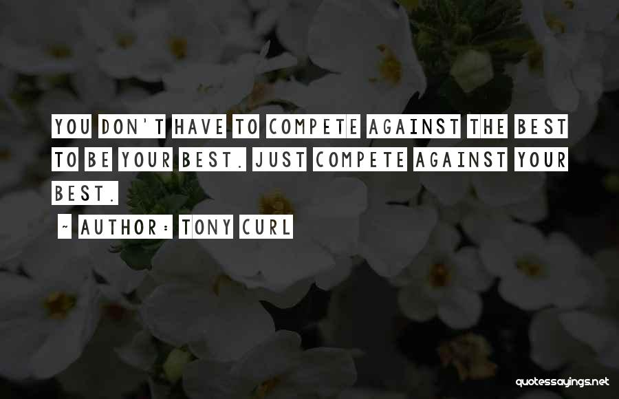 Tony Curl Quotes 165995