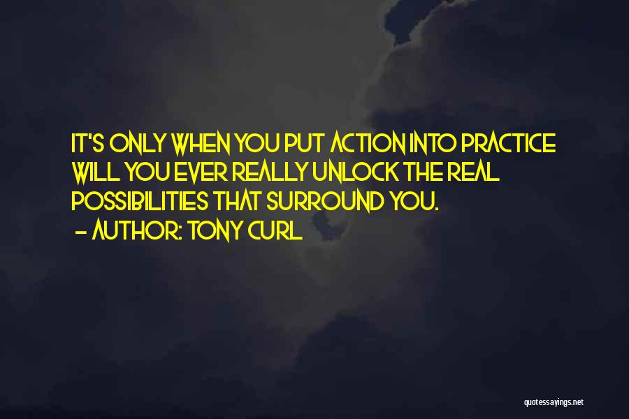 Tony Curl Quotes 1687876
