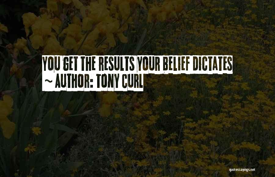 Tony Curl Quotes 1861083