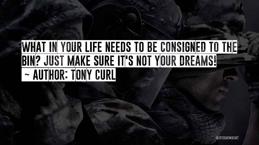 Tony Curl Quotes 261157
