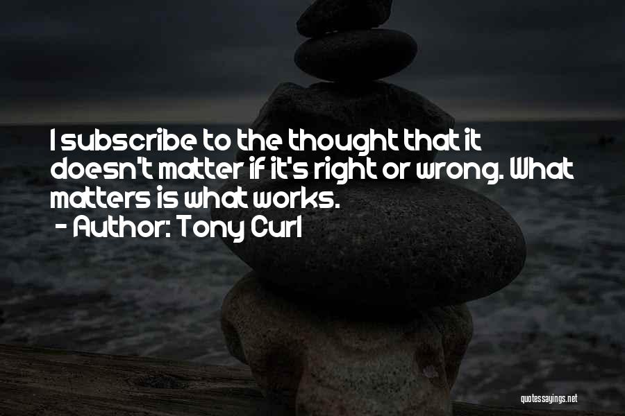 Tony Curl Quotes 262821