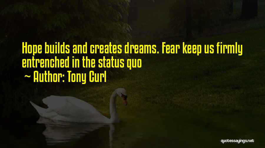 Tony Curl Quotes 457380