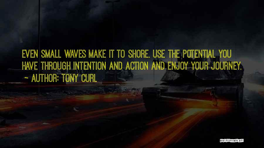 Tony Curl Quotes 482452