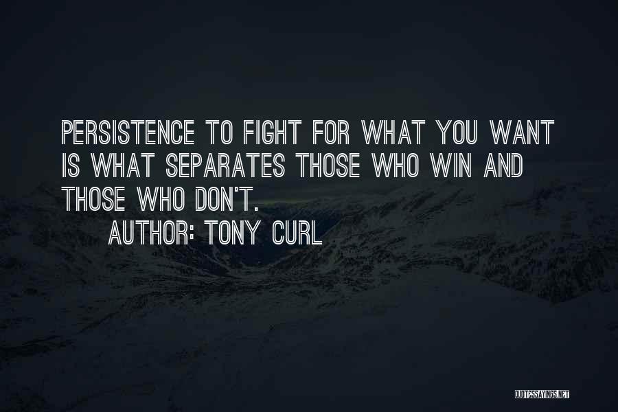 Tony Curl Quotes 674841