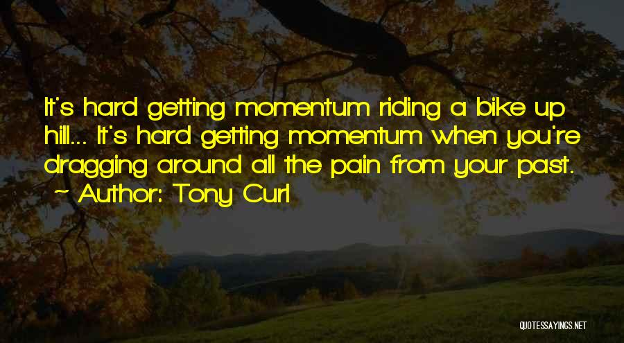Tony Curl Quotes 785190