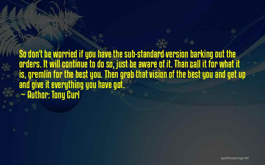 Tony Curl Quotes 798608