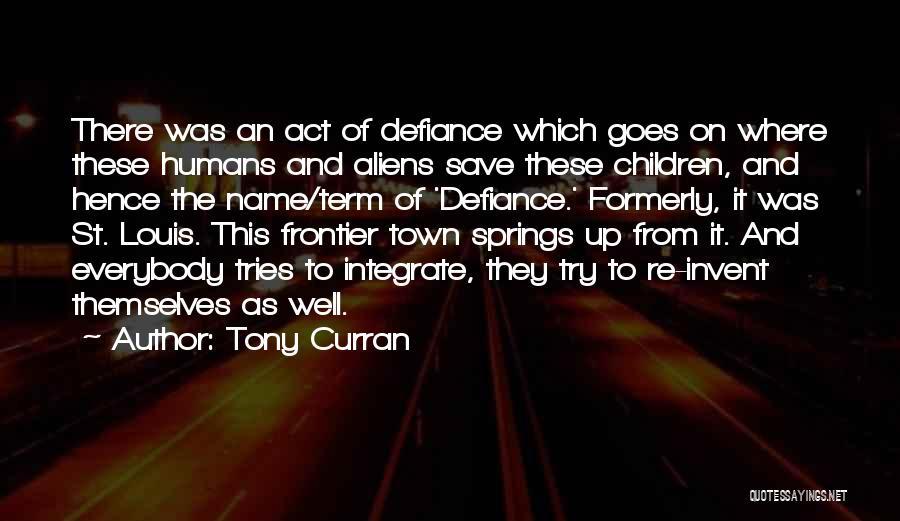 Tony Curran Quotes 1891764