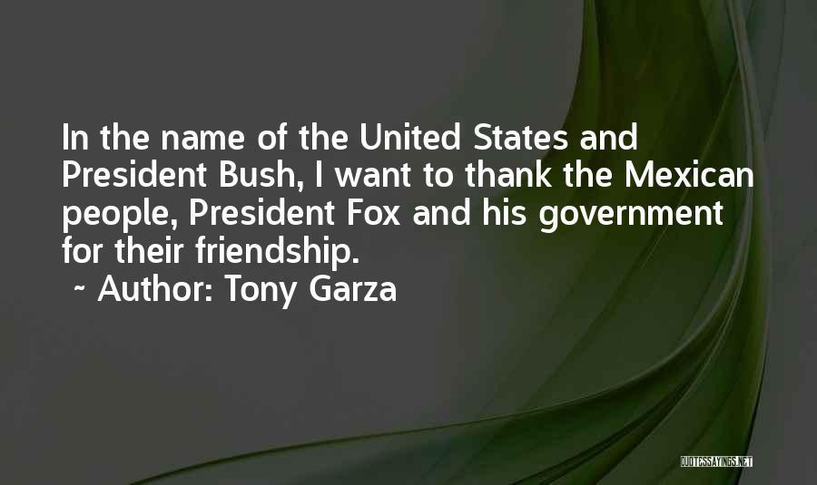 Tony Garza Quotes 178035
