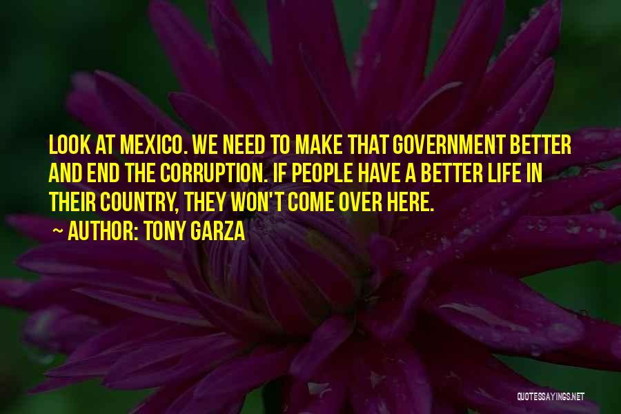 Tony Garza Quotes 1932822