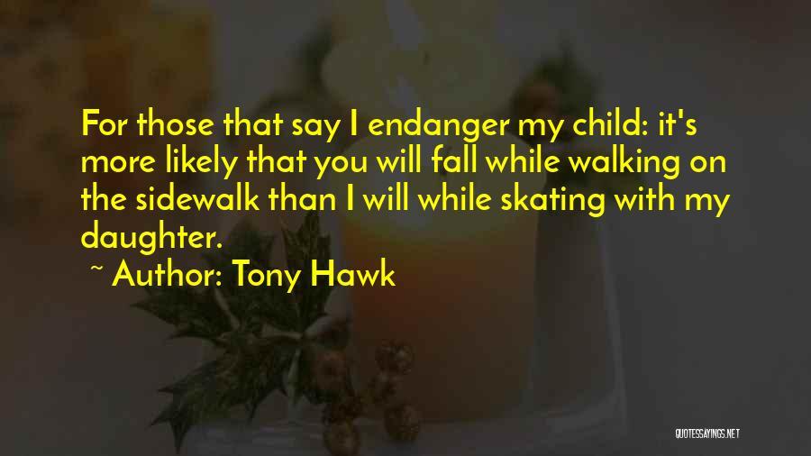 Tony Hawk Quotes 1177865