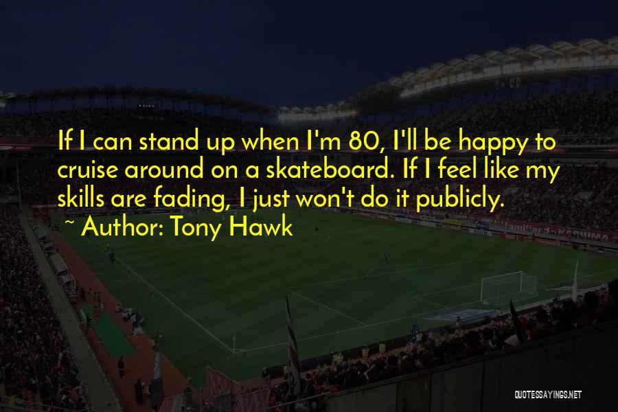 Tony Hawk Quotes 1180993