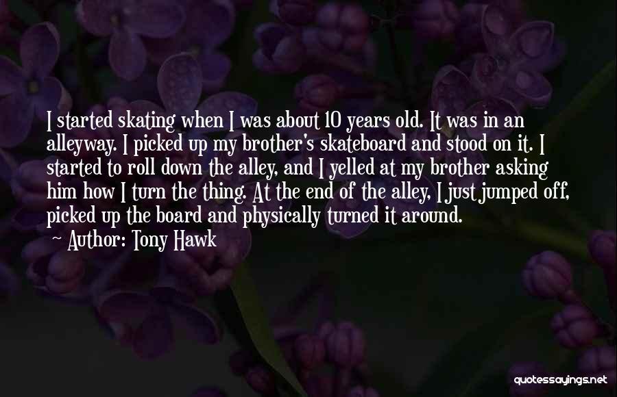 Tony Hawk Quotes 483328