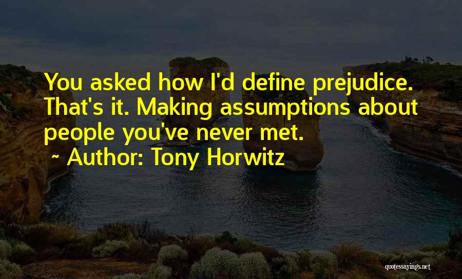 Tony Horwitz Quotes 598763