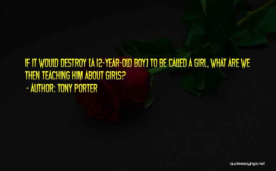 Tony Porter Quotes 1253244