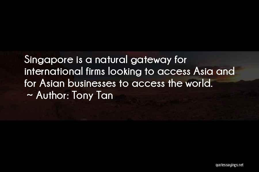 Tony Tan Quotes 1294922